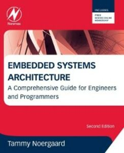 Foto Cover di Embedded Systems Architecture, Ebook inglese di Tammy Noergaard, edito da Elsevier Science