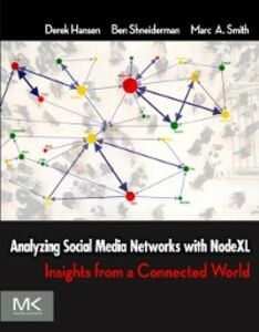 Ebook in inglese Analyzing Social Media Networks with NodeXL Hansen, Derek , Shneiderman, Ben , Smith, Marc A.