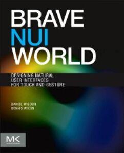 Ebook in inglese Brave NUI World Wigdor, Daniel , Wixon, Dennis