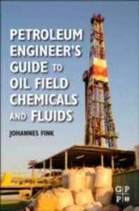 Foto Cover di Petroleum Engineer's Guide to Oil Field Chemicals and Fluids, Ebook inglese di Johannes Fink, edito da Elsevier Science