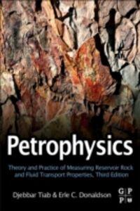 Foto Cover di Petrophysics, Ebook inglese di Erle C. Donaldson,Djebbar Tiab, edito da Elsevier Science