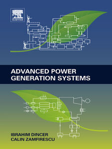 Ebook in inglese Advanced Power Generation Systems Dincer, Ibrahim , Zamfirescu, Calin