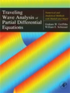 Foto Cover di Traveling Wave Analysis of Partial Differential Equations, Ebook inglese di Graham Griffiths,William E. Schiesser, edito da Elsevier Science