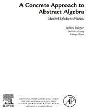 Concrete Approach To Abstract Algebra