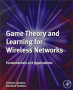 Ebook in inglese Game Theory and Learning for Wireless Networks Lasaulce, Samson , Tembine, Hamidou