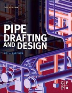 Foto Cover di Pipe Drafting and Design, Ebook inglese di Roy A. Parisher,Robert A. Rhea, edito da Elsevier Science