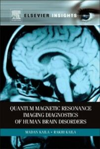 Ebook in inglese Quantum Magnetic Resonance Imaging Diagnostics of Human Brain Disorders Kaila, Madan M , Kaila, Rakhi