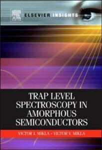 Ebook in inglese Trap Level Spectroscopy in Amorphous Semiconductors Mikla, Victor I. , Mikla, Victor V.