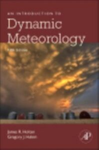 Ebook in inglese Introduction to Dynamic Meteorology Hakim, Gregory J , Holton, James R.