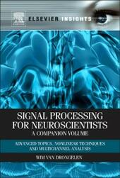 Signal Processing for Neuroscientists, A Companion Volume