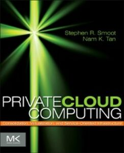 Foto Cover di Private Cloud Computing, Ebook inglese di Stephen R Smoot,Nam K Tan, edito da Elsevier Science