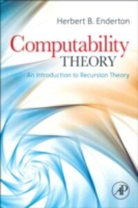 Foto Cover di Computability Theory, Ebook inglese di Herbert B. Enderton, edito da Elsevier Science