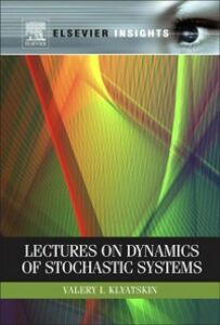 Foto Cover di Lectures on Dynamics of Stochastic Systems, Ebook inglese di Valery I. Klyatskin, edito da Elsevier Science