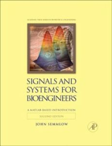 Foto Cover di Signals and Systems for Bioengineers, Ebook inglese di John Semmlow, edito da Elsevier Science