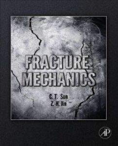 Foto Cover di Fracture Mechanics, Ebook inglese di Zhihe Jin,Chin-Teh Sun, edito da Elsevier Science