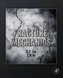 Ebook in inglese Fracture Mechanics Jin, Zhihe , Sun, Chin-Teh