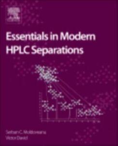 Foto Cover di Essentials in Modern HPLC Separations, Ebook inglese di Victor David,Serban C. Moldoveanu, edito da Elsevier Science
