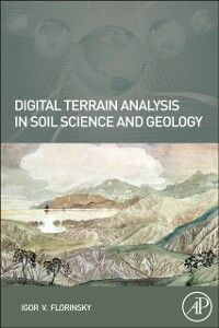 Foto Cover di Digital Terrain Analysis in Soil Science and Geology, Ebook inglese di Igor Florinsky, edito da Elsevier Science