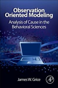 Foto Cover di Observation Oriented Modeling, Ebook inglese di James W. Grice, edito da Elsevier Science
