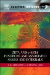 Ebook in inglese Zeta and q-Zeta Functions and Associated Series and Integrals Choi, Junesang , Srivastava, H. M.