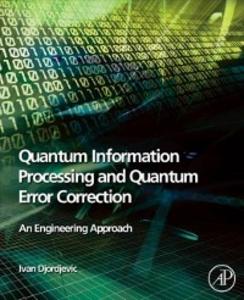 Ebook in inglese Quantum Information Processing and Quantum Error Correction Djordjevic, Ivan
