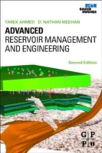 Ebook in inglese Advanced Reservoir Management and Engineering Meehan, Nathan , Tarek Ahmed, PhD, PE
