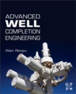 Ebook in inglese Advanced Well Completion Engineering Renpu, Wan