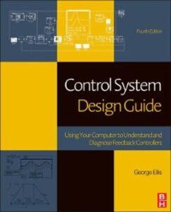 Foto Cover di Control System Design Guide, Ebook inglese di George Ellis, edito da Elsevier Science