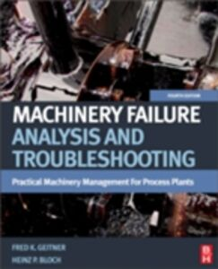 Foto Cover di Machinery Failure Analysis and Troubleshooting, Ebook inglese di Heinz P. Bloch,Fred K. Geitner, edito da Elsevier Science