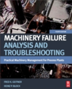 Ebook in inglese Machinery Failure Analysis and Troubleshooting Bloch, Heinz P. , Geitner, Fred K.