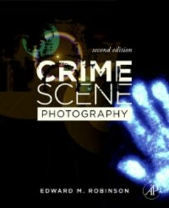 Ebook in inglese Crime Scene Photography Robinson, Edward M.