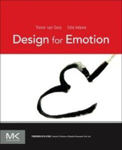 Ebook in inglese Design for Emotion Adams, Edie , Gorp, Trevor van