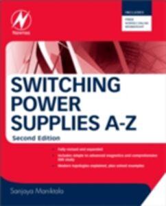Foto Cover di Switching Power Supplies A - Z, Ebook inglese di Sanjaya Maniktala, edito da Elsevier Science