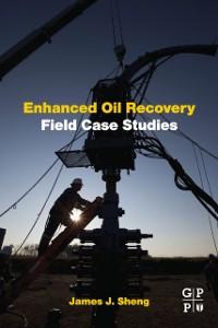 Ebook in inglese Enhanced Oil Recovery Field Case Studies -, -
