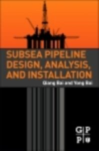 Ebook in inglese Subsea Pipeline Design, Analysis, and Installation Bai, Qiang , Bai, Yong