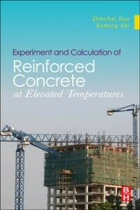 Ebook in inglese Experiment and Calculation of Reinforced Concrete at Elevated Temperatures Guo, Zhenhai , Shi, Xudong