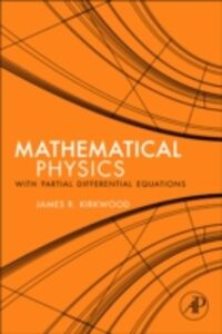 Ebook in inglese Mathematical Physics with Partial Differential Equations Kirkwood, James