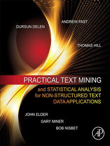 Foto Cover di Practical Text Mining and Statistical Analysis for Non-structured Text Data Applications, Ebook inglese di AA.VV edito da Elsevier Science