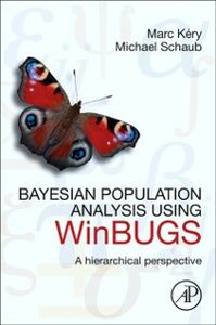 Foto Cover di Bayesian Population Analysis using WinBUGS, Ebook inglese di Marc Kery,Michael Schaub, edito da Elsevier Science