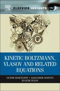 Ebook in inglese Kinetic Boltzmann, Vlasov and Related Equations Dulov, Eugene , Sinitsyn, Alexander , Vedenyapin, Victor