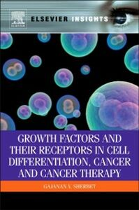 Foto Cover di Growth Factors and Their Receptors in Cell Differentiation, Cancer and Cancer Therapy, Ebook inglese di G V Sherbet, edito da Elsevier Science