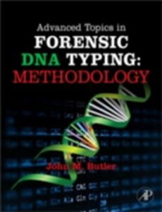 Ebook in inglese Advanced Topics in Forensic DNA Typing: Methodology Butler, John M.