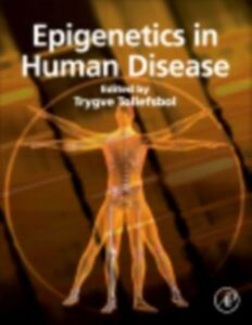 Foto Cover di Epigenetics in Human Disease, Ebook inglese di  edito da Elsevier Science