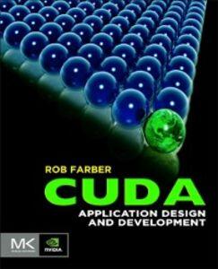 Foto Cover di CUDA Application Design and Development, Ebook inglese di Rob Farber, edito da Elsevier Science