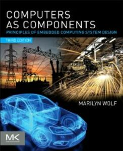 Foto Cover di Computers as Components, Ebook inglese di Marilyn Wolf, edito da Elsevier Science