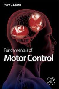 Ebook in inglese Fundamentals of Motor Control Latash, Mark L.