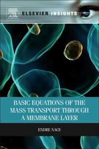 Ebook in inglese Basic Equations of the Mass Transport through a Membrane Layer Nagy, Endre