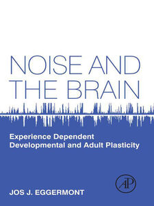 Ebook in inglese Noise and the Brain Eggermont, Jos J.