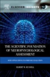 Scientific Foundation of Neuropsychological Assessment