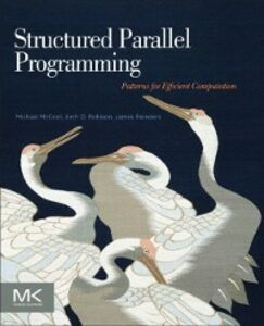 Ebook in inglese Structured Parallel Programming McCool, Michael , Reinders, James , Robison, Arch